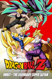 Dragon Ball Z: Broly – The Legendary Super Saiyan