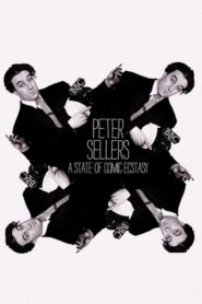 Peter Sellers: A State Of Comic Ecstasy