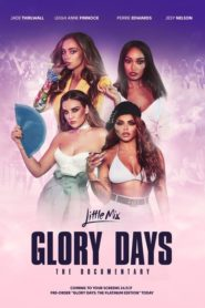 Little Mix: Glory Days – The Documentary