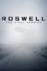 Roswell: The Final Verdict